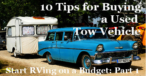 Blog: 10 Tips for Buying A Used Tow Vehicle - Boondockers Welcome