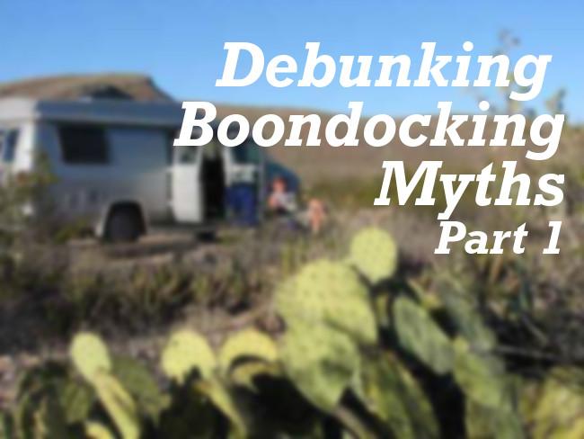 Debunking Boondocking Myths, Part #1