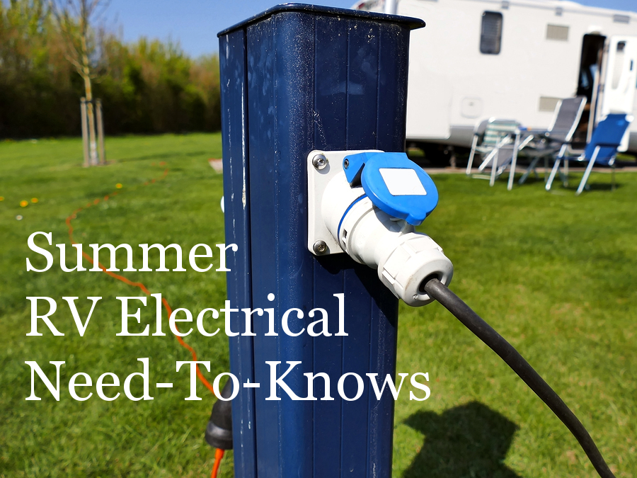Summer RV Electrical Need-To-Knows