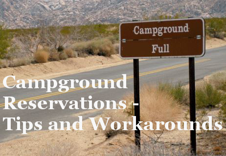 Campground Reservations -Tips and Workarounds