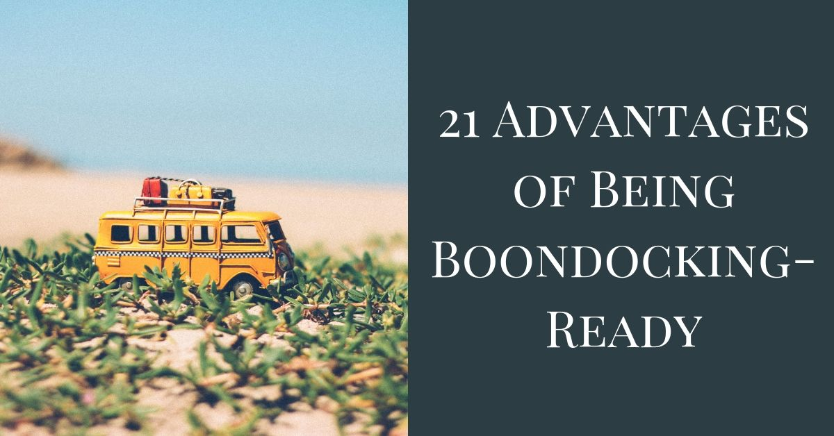 21 Advantages of Being Boondocking-Ready