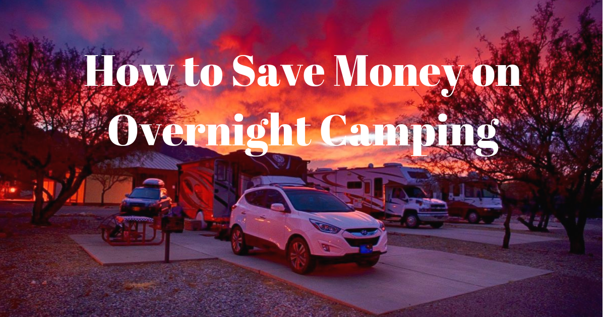 How To Save Money on Overnight Camping