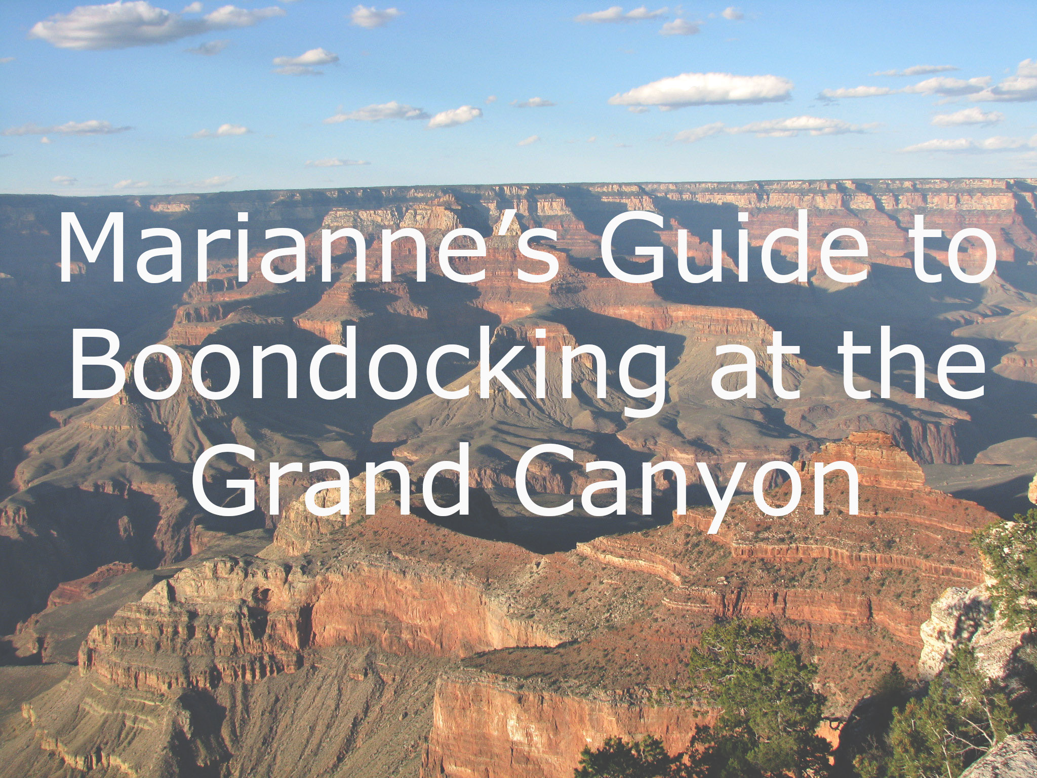 Marianne's Guide to Boondocking at the Grand Canyon