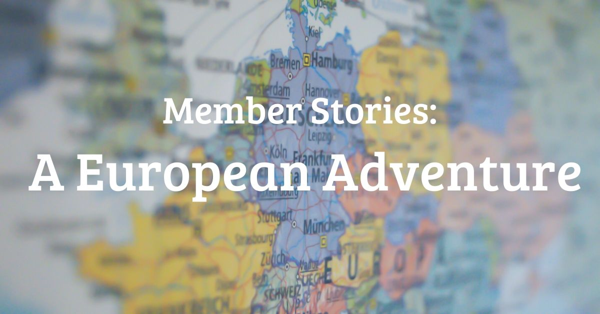 Member Stories: A European Adventure