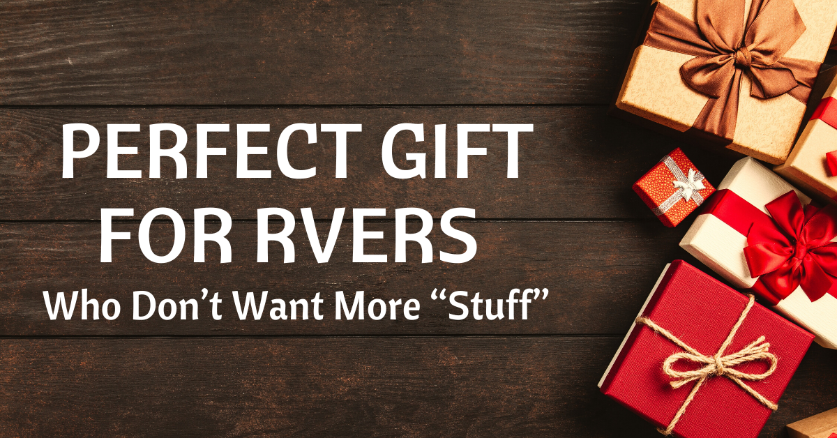 "Perfect Gift for RVers Who Don't Want More ""Stuff"""