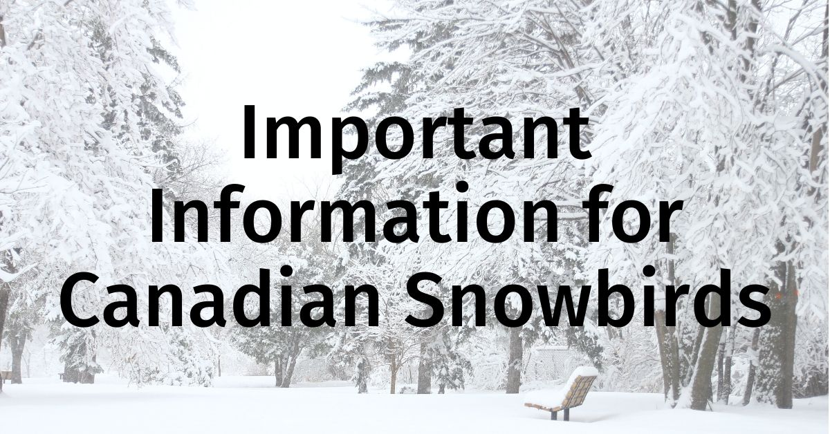 Important Information for Canadian Snowbirds