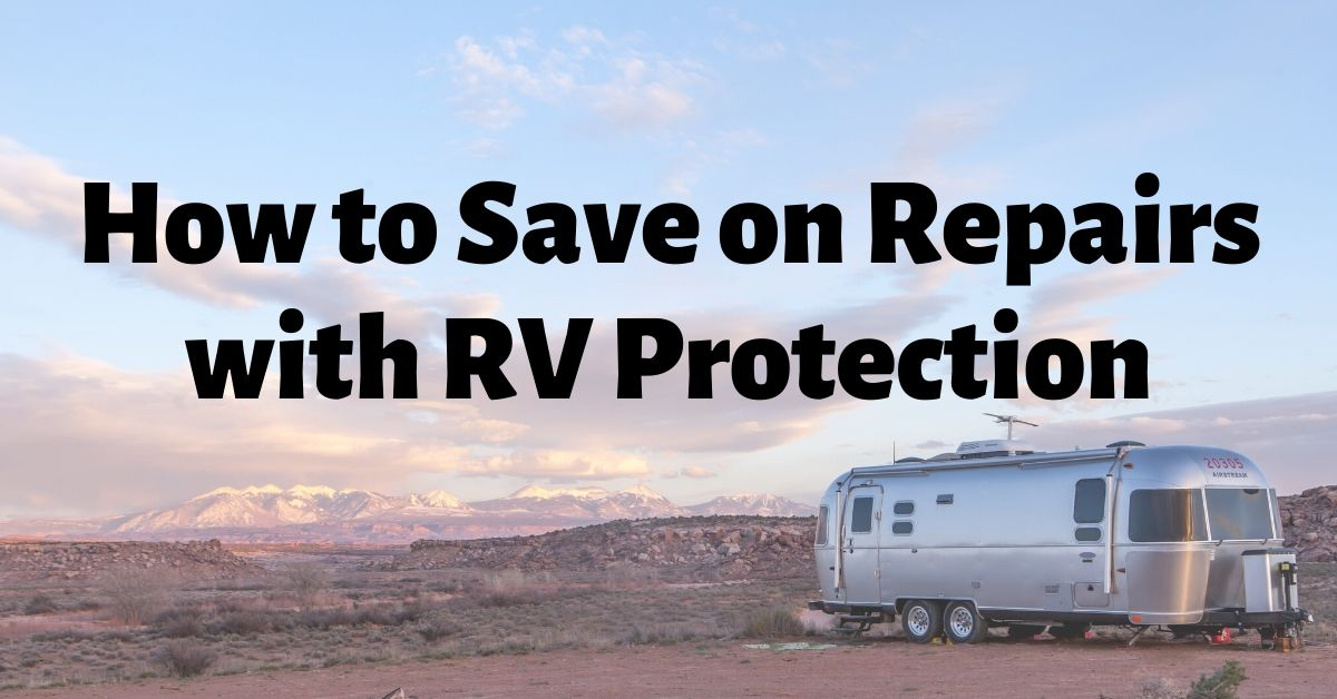 How to Save on Repairs with RV Protection