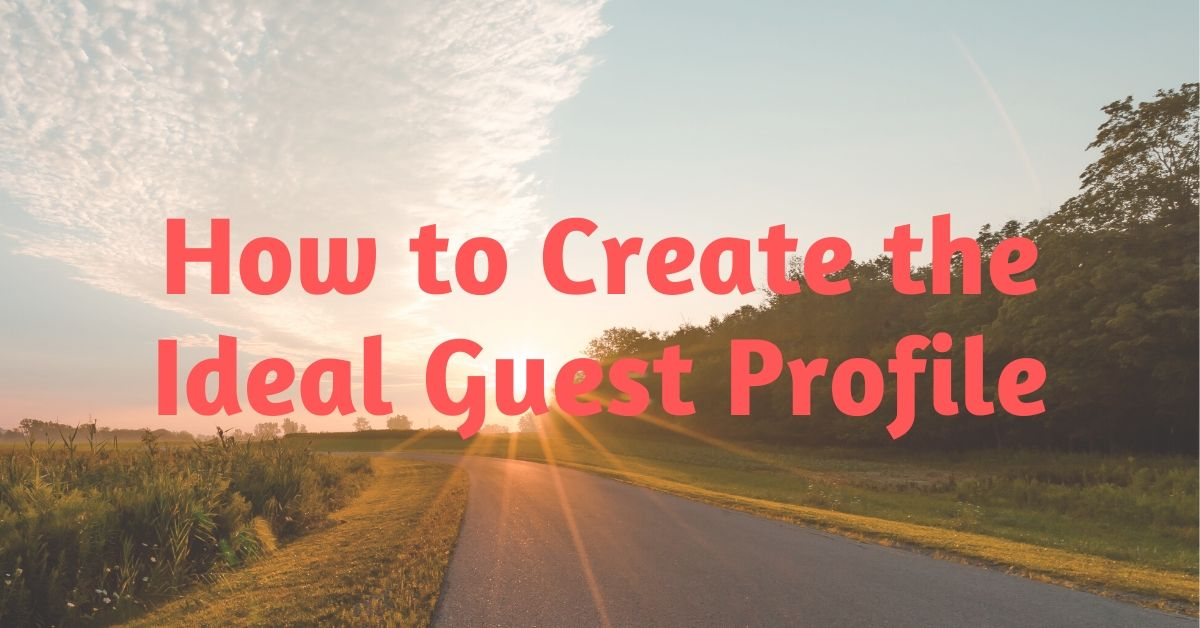 How to Create the Ideal Guest Profile