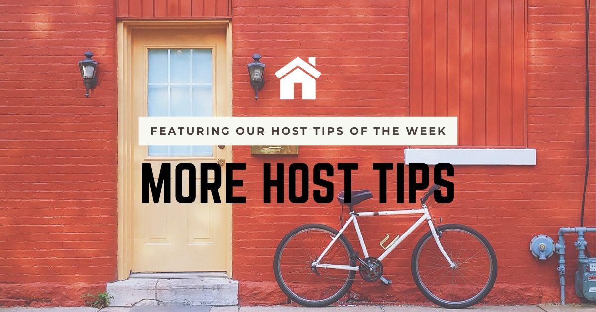 More Host Tips