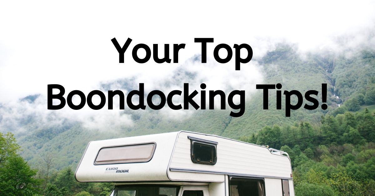 Your Top Boondocking Tips!