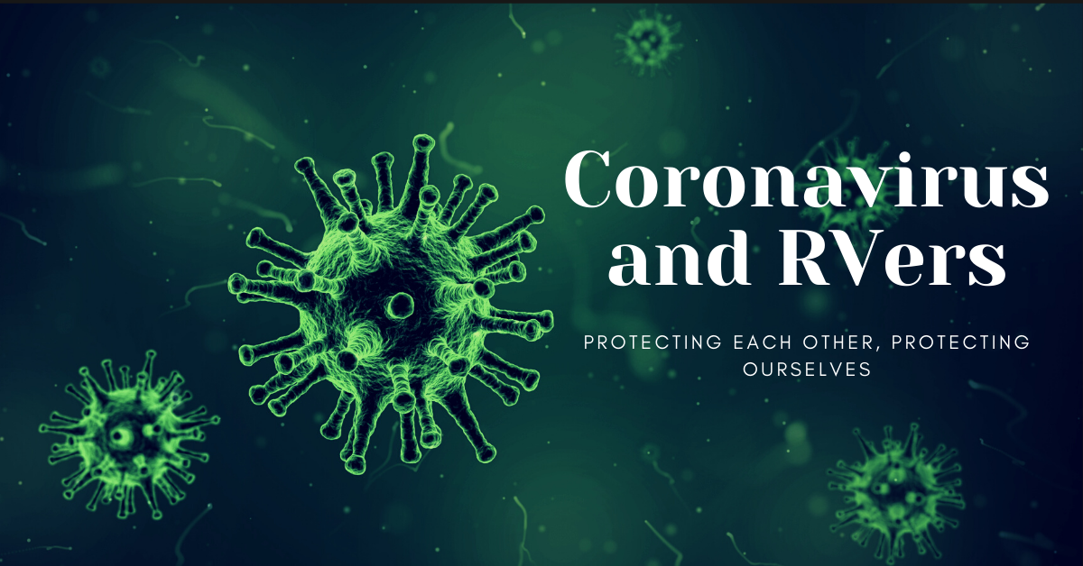 Coronavirus and RVers: Protecting Each Other, Protecting Ourselves